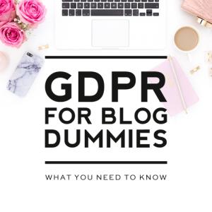 Understanding GDPR for Bloggers