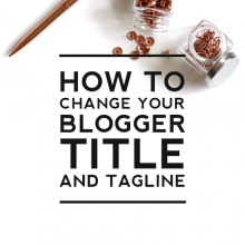How to Change Your Blogger Title and Tagline