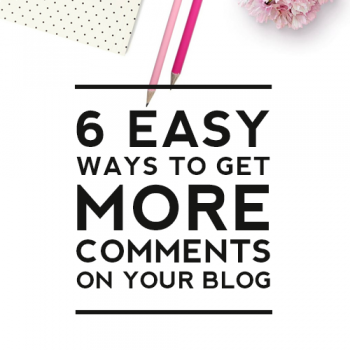 6 Easy Ways to Get More Comments on Your Blog