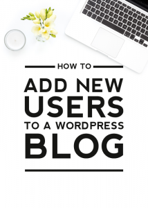 HOW TO ADD NEW USERS TO A WORDPRESS BLOG - DESIGNERBLOGS