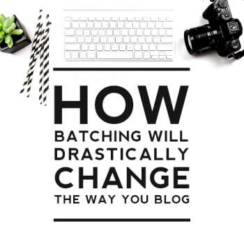 How Batching Will Drastically Change the Way You Blog