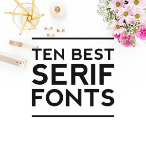 Ten Best Serif Fonts