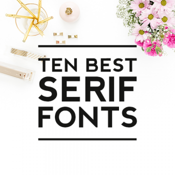 Ten Best Serif Fonts
