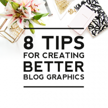 8 Tips for Creating Better Blog Graphics