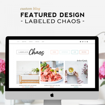 Custom Design Feature | Labeled Chaos