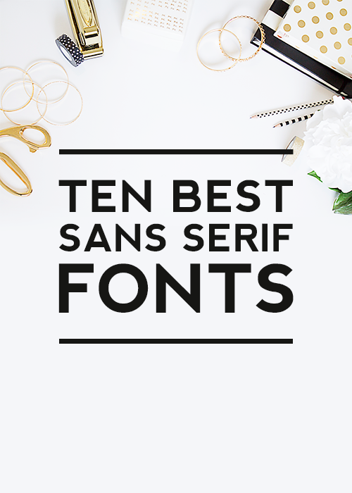 Ten Best Sans Serif Fonts