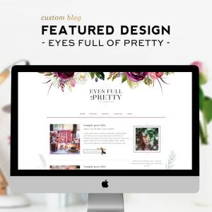 Custom Design Feature | Eyes Full of Pretty