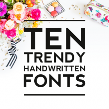 Ten Trendy Handwritten Fonts