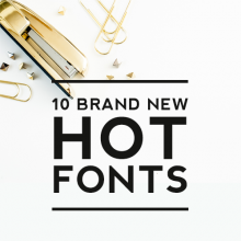10 Brand New Hot Fonts
