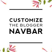 How to change the Color/Style of your Blogger Navbar