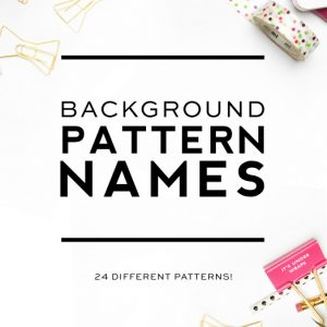 Blog Background Guide - 24 Graphic Pattern Names