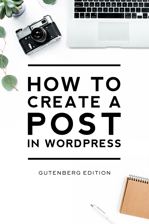 How to create a post in wordpress with gutenberg editior