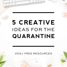 5 Ideas to Keep You Busy During the Quarantine