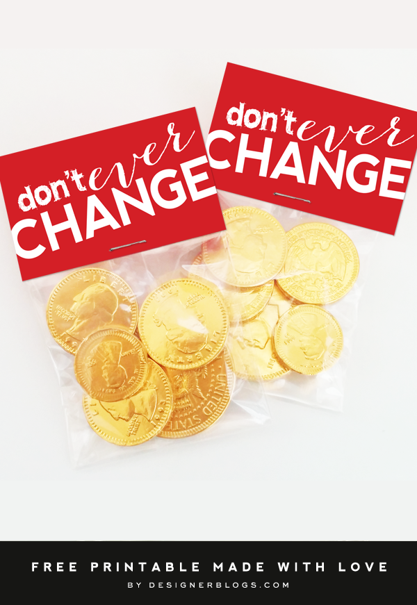"""Free Valentine's Bag Toppers - """"Don't ever Change"""""""