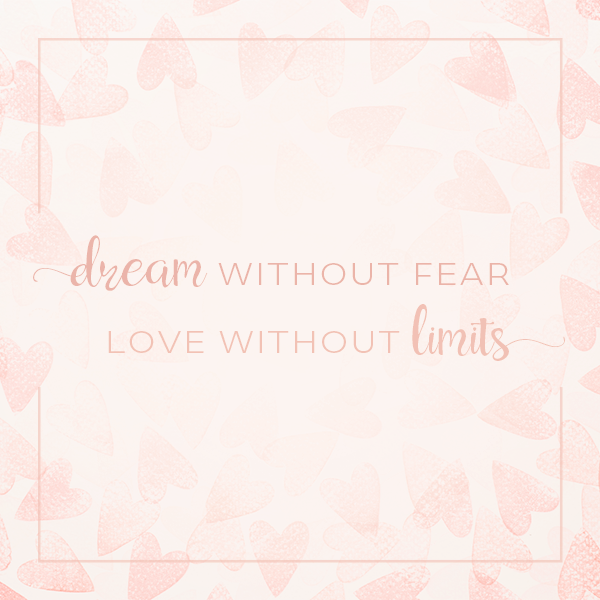 Dream without fear, love without limits - Quote from Free February 2021 Wallpaper