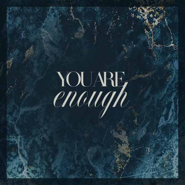 You are enough - Instagram affirmation