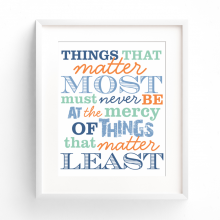 Free Printable | Things That Matter Most Quote